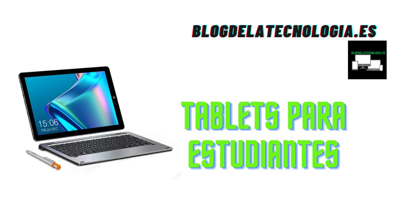 Tablets para estudiantes: ¿Cuáles son las 4 mejores?