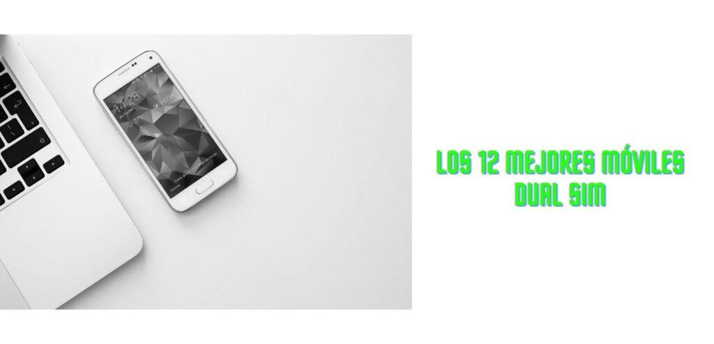 Los 12 mejores móviles dual sim